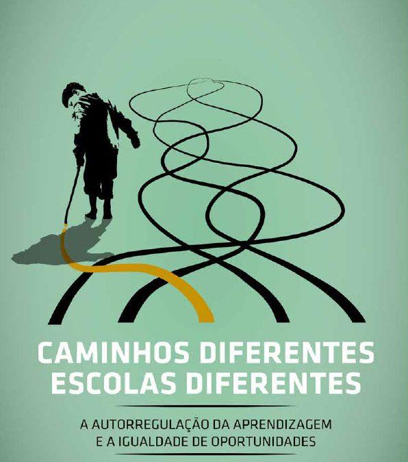 Caminhos Diferentes, Escolas Diferentes