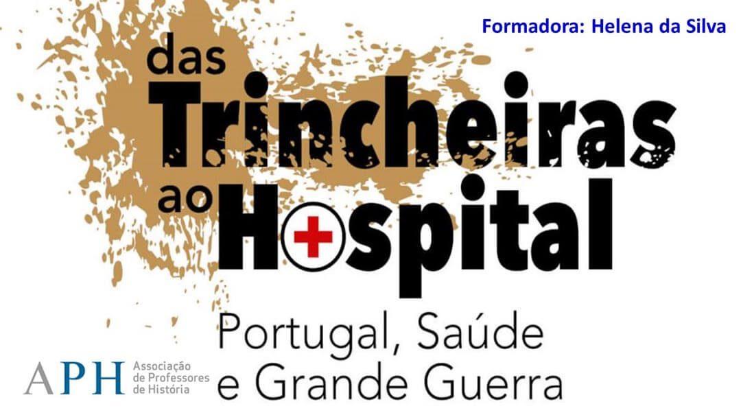 Das Trincheiras ao Hospital. Portugal, Saúde e Grande Guerra