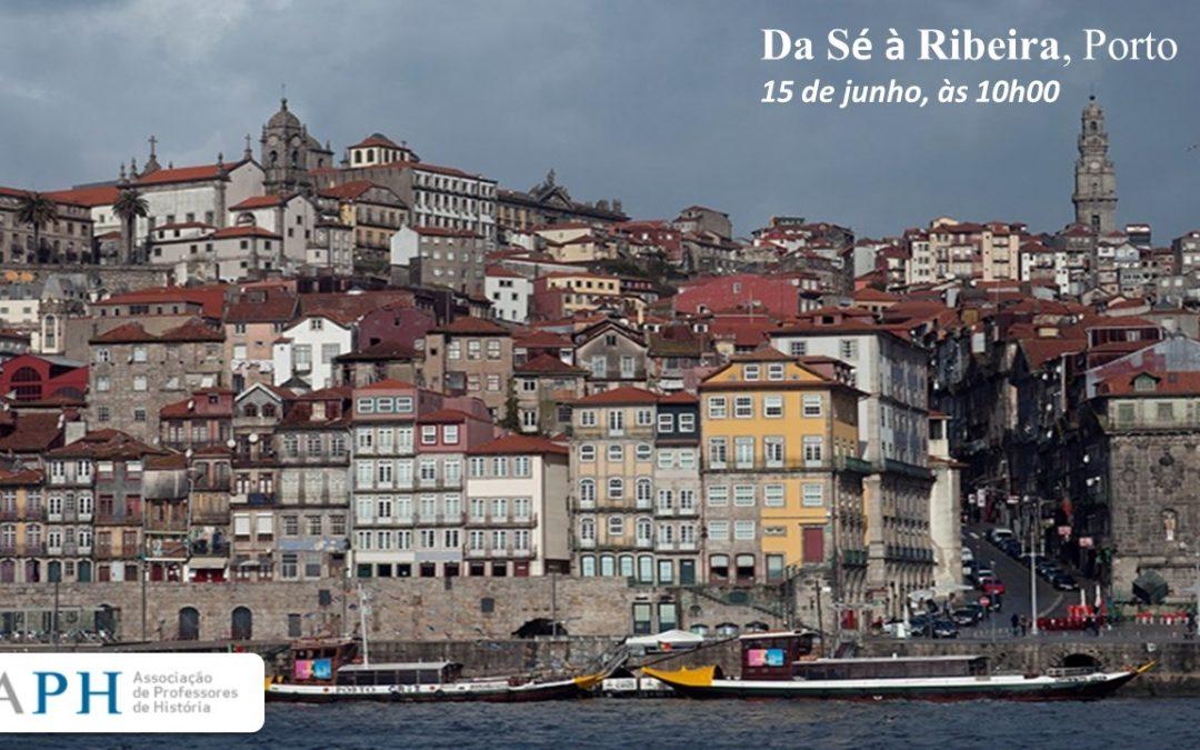 Da Sé à Ribeira, Porto