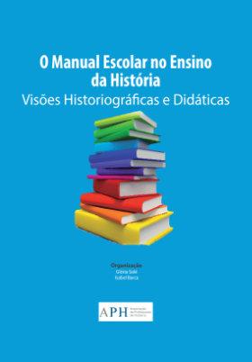 O Manual Escolar no Ensino da História: Visões Historiográficas e Didáticas