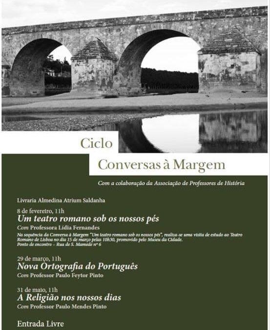 Conversas à Margem – Um teatro romano sob os nossos pés / Nova Ortografia do Português / Uma voz da revolução. Comandante Pedro Lauret